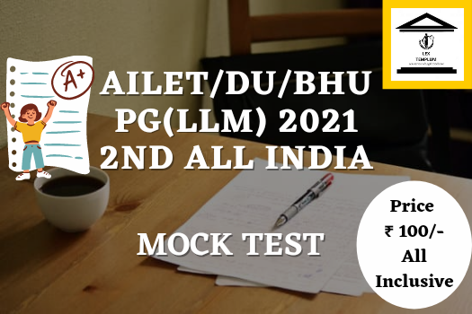 AILET PG(LLM) 2021 2nd ALL India Mock Test